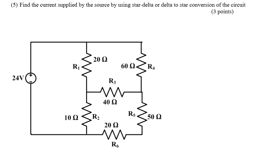 (5) Find the current supplied by the source by using star-delta or delta to star conversion of the circuit (3 points) 2002 R,