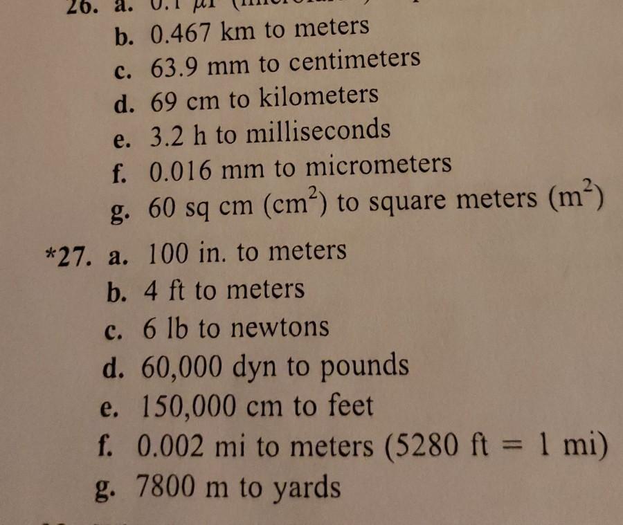Solved 0 26 A 0 1 Mi B 0 467 Km To Meters C 63 9 Mm Chegg Com