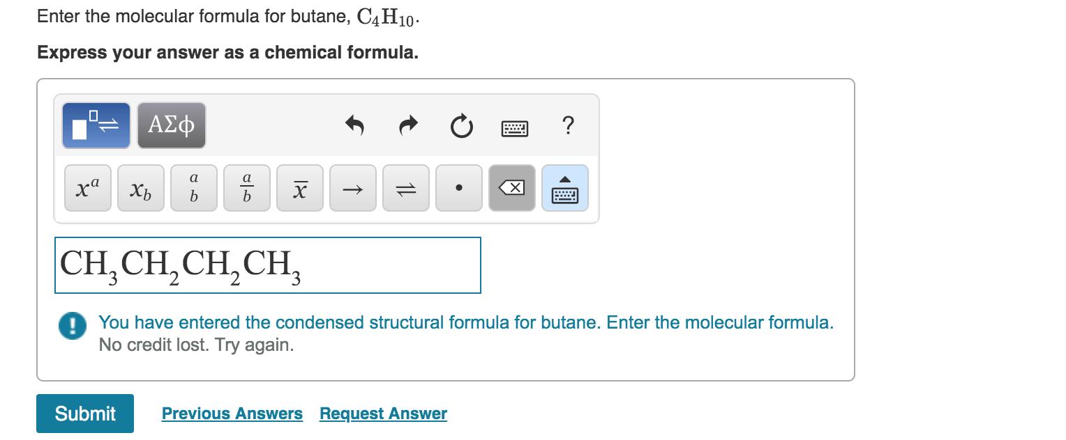 Solved: Enter The Molecular Formula For Butane, C4H10. Exp ...