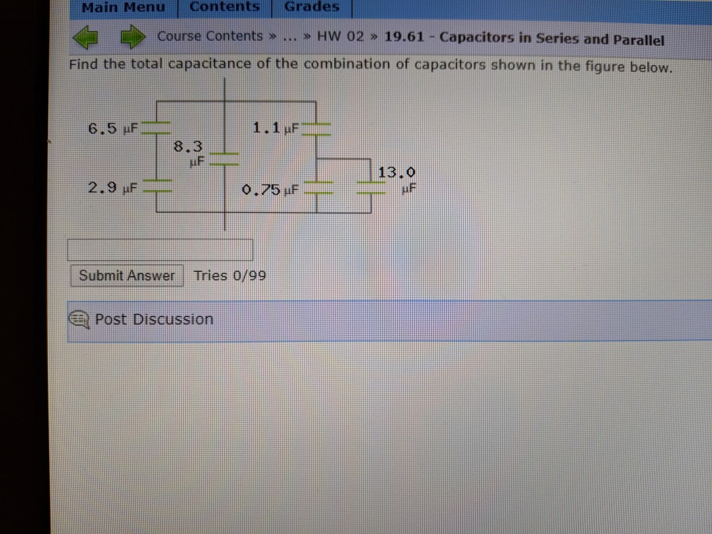 Main Menu Contents Grades Course Contents »... >> HW 02 » 19.61 - Capacitors in Series and Parallel Find the total capacitanc