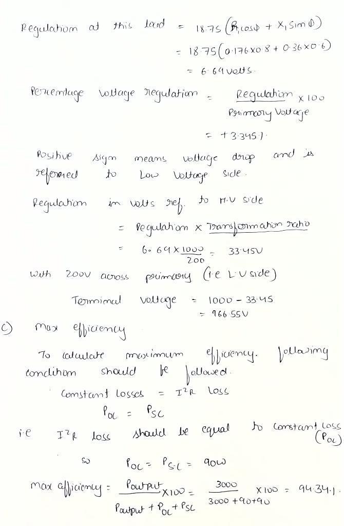 Regulation at this lood - 1875 (Ricost + X, Sim D) - 18.75(0.176XO 8 + 0-36x0 6) = 664 volts 200 Pertemuge wwage regulation -