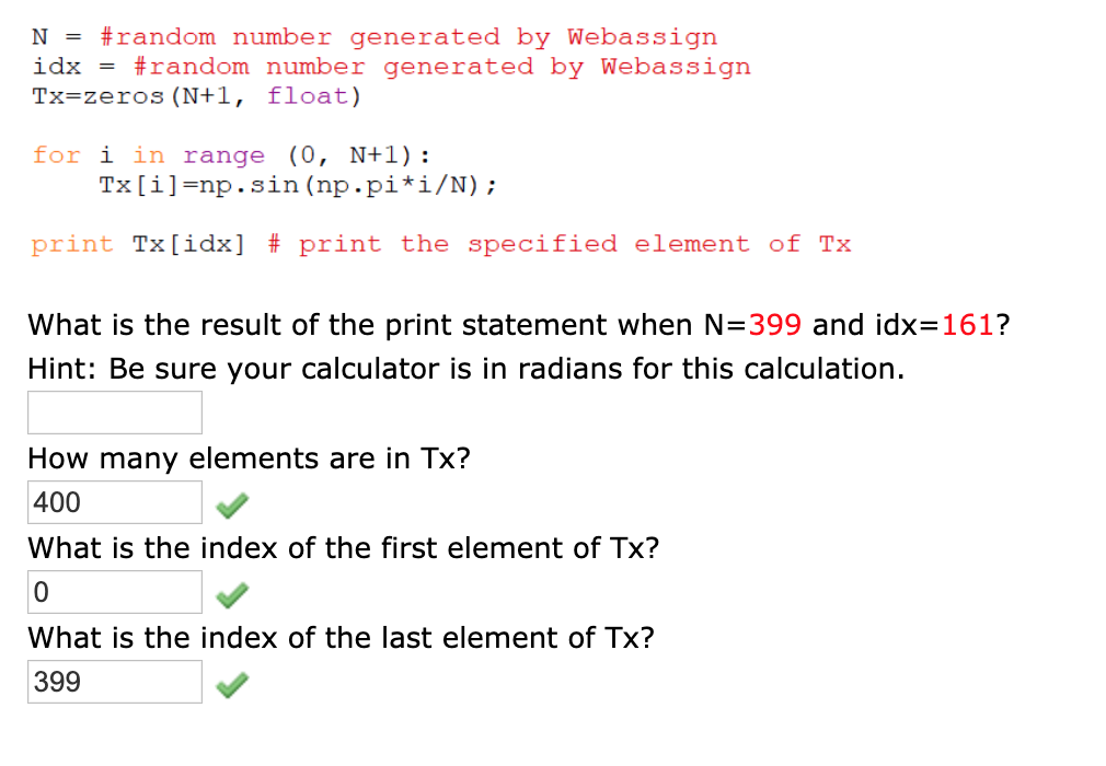 N = #random number generated by Webassign idx = #random number generated by Webassign Tx=zeros (N+1, float) for i in range (0