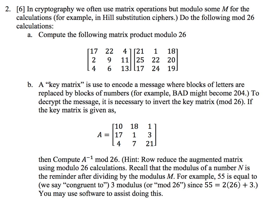 Solved: 2  [6] In Cryptography We Often Use Matrix Operati