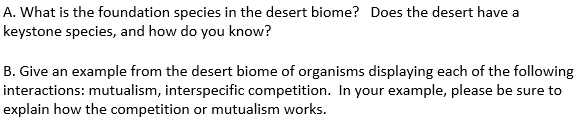 A. What is the foundation species in the desert biome? Does the desert have a keystone species, and how do you know? example