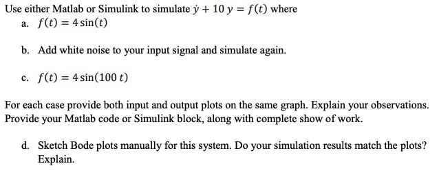 Solved: F(t) Where Use Either Matlab Or Simulink To Simula