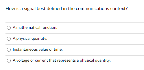 How is a signal best defined in the communications | Chegg.com