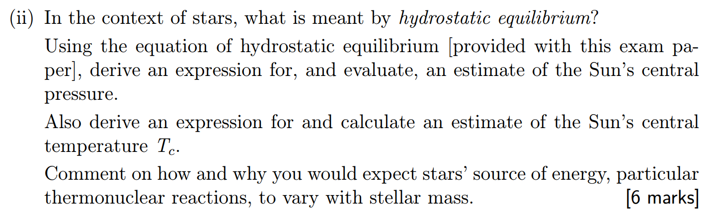 (ii) In the context of stars, what is meant by hydrostatic equilibrium? Using the equation of hydrostatic equilibrium (provid