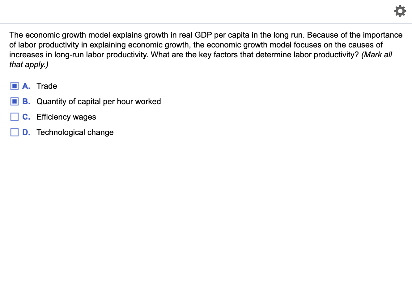 The economic growth model explains growth in real GDP per capita in the long run. Because of the importance of labor producti
