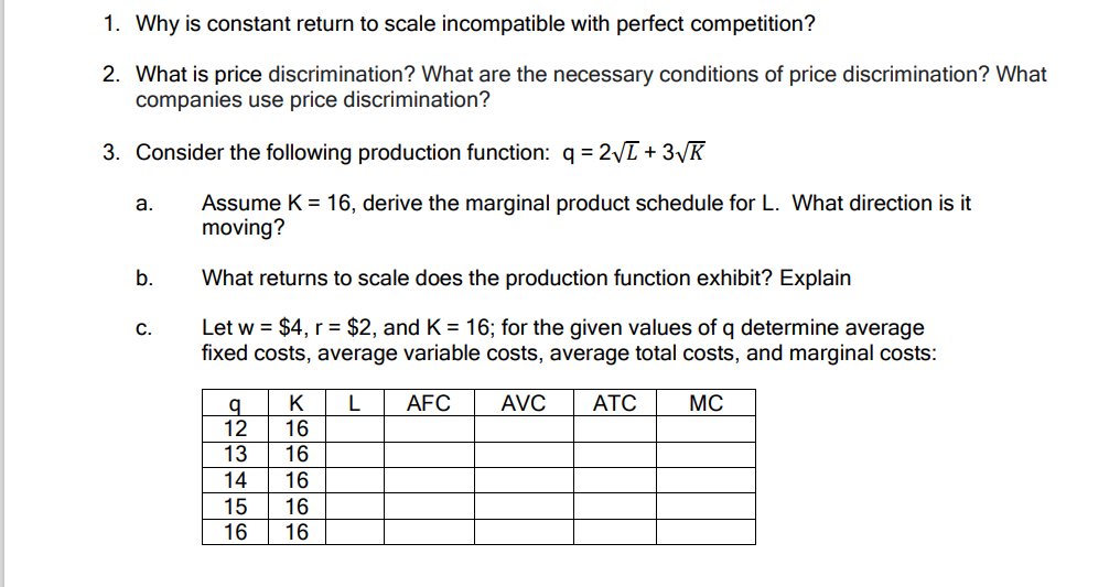 1. Why is constant return to scale incompatible with perfect competition? 2. What is price discrimination? What are the neces