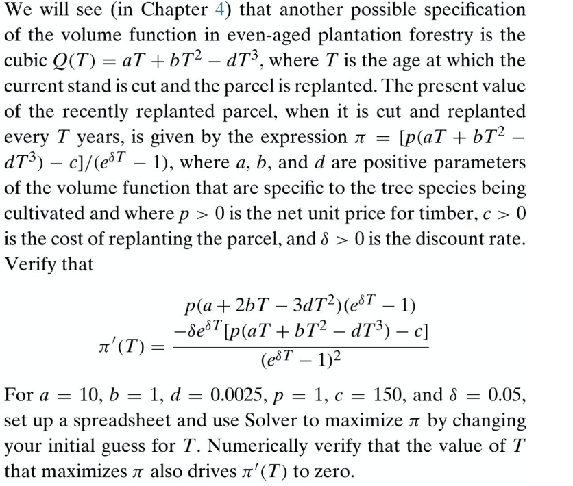 We will see (in Chapter 4) that another possible specification of the volume function in even-aged plantation forestry is the