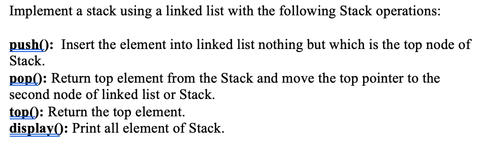 Implement A Stack Using A Linked List With The Fol