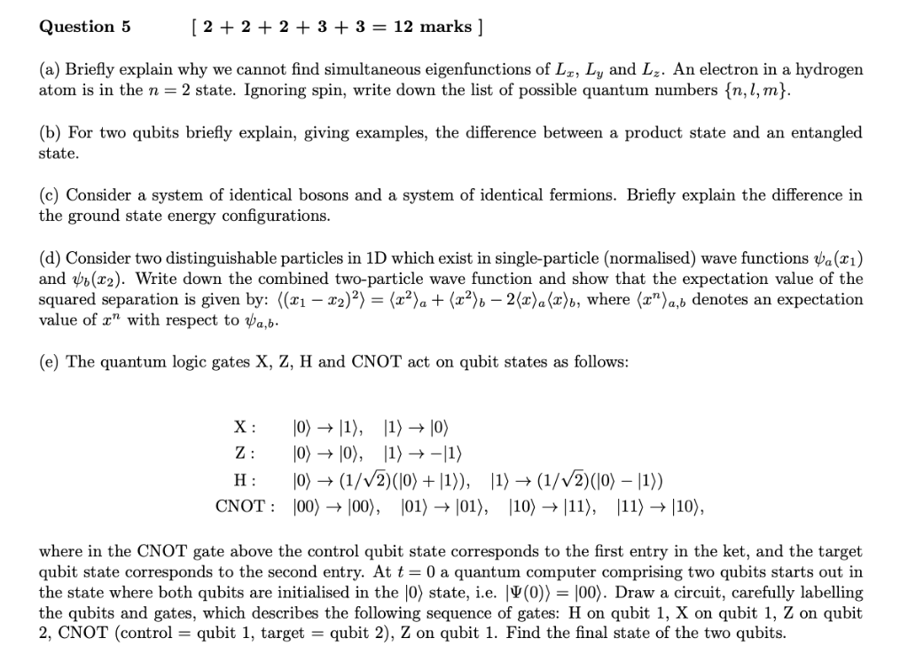 Question 5 [2 + 2 + 2 + 3 + 3 = 12 marks ] (a) Briefly explain why we cannot find simultaneous eigenfunctions of Lg, Ly and L
