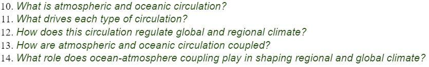 10. What is atmospheric and oceanic circulation? 11. What drives each type of circulation? 12. How does this circulation regu