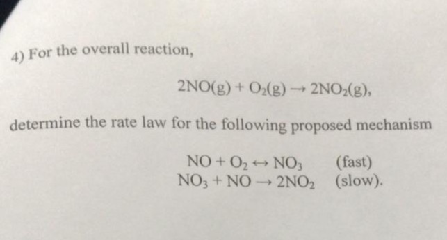 Solved: 4) For The Overall Reaction, 2NO(g) + O2(g) → 2NO2 ...