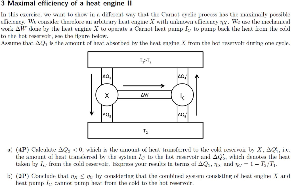 3 Maximal efficiency of a heat engine I In this exercise, we want to show in a different way that the Carnot cyclic process h