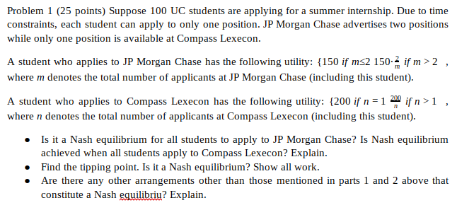 Problem 1 (25 points) Suppose 100 UC students are applying for a summer internship. Due to time constraints, each student can