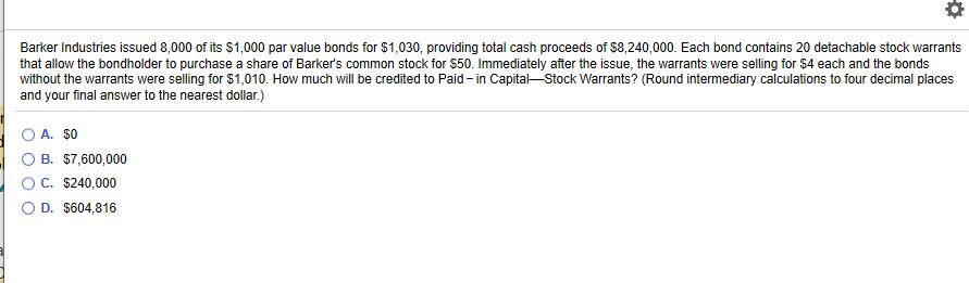 Solved: Barker Industries Issued 8,000 Of Its $1,000 Par V