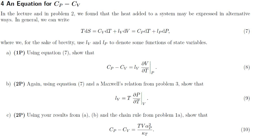 4 An Equation for Cp - Cv In the lecture and in problem 2, we found that the heat added to a system may be expressed in alter
