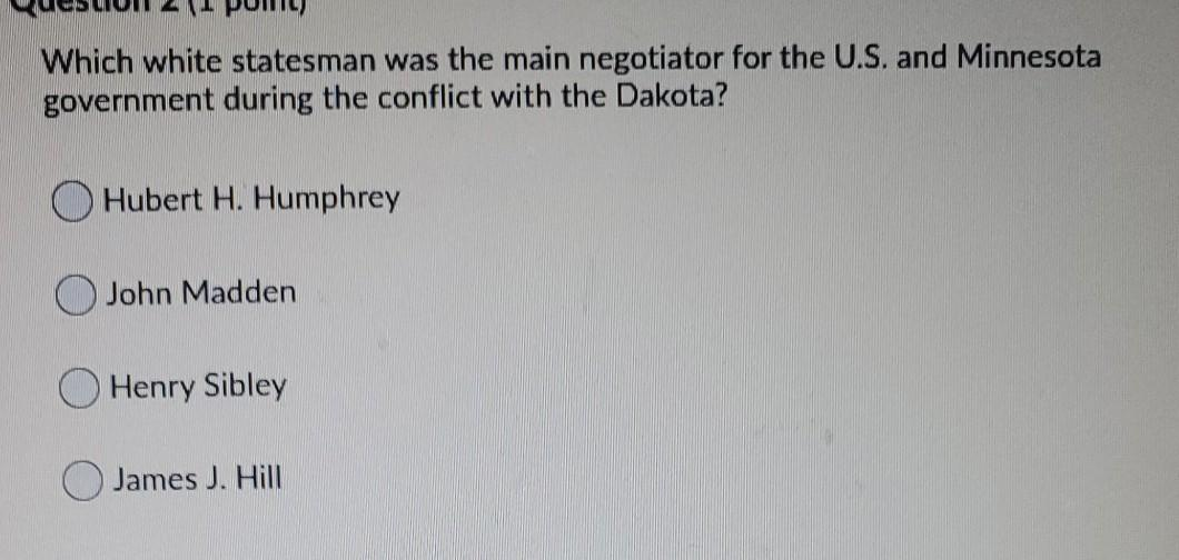 Which white statesman was the main negotiator for the U.S. and Minnesota government during the conflict with the Dakota? Hube