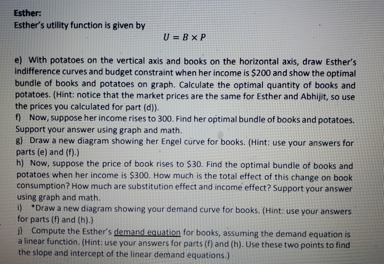 Esther: Esthers utility function is given by U = B XP e) With potatoes on the vertical axis and books on the horizontal axis