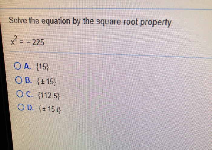 Solved Solve The Equation By The Square Root Property 2 Chegg Com Square roots are formed when any number is multiplied by itself to form a product. equation by the square root property