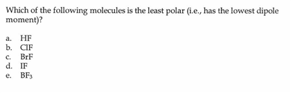 Solved Which Of The Following Molecules Is The Least Pola Chegg Com