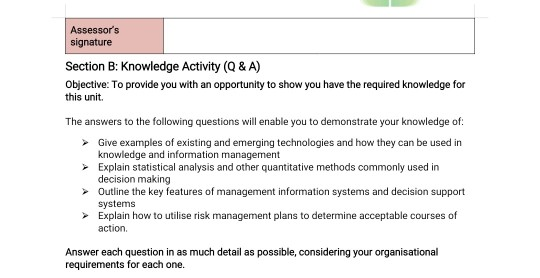 Assessors signature Section B: Knowledge Activity (Q&A) Objective: To provide you with an opportunity to show you have the r