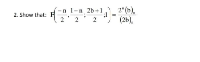 : -ni-n 2b +1 2. Show that: F 2 2 2 2(b). (26)