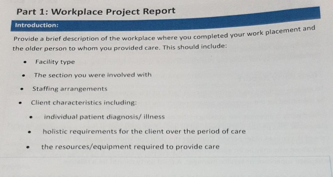 Part 1: Workplace Project Report Introduction: Provide a brief description of the workplace where you completed your work pla