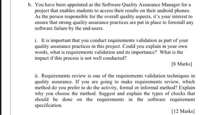 b. You have been appointed as the Software Quality Assurance Manager for a project that enables students to access their resu