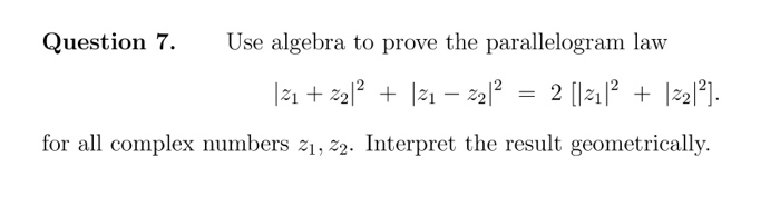 Solved: Question 7. Use Algebra To Prove The Parallelogram ...