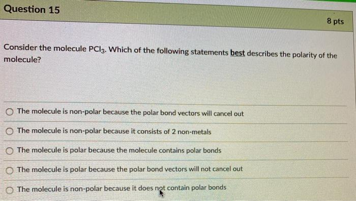 Solved Question 15 8 Pts Consider The Molecule Pcl3 Whic Chegg Com