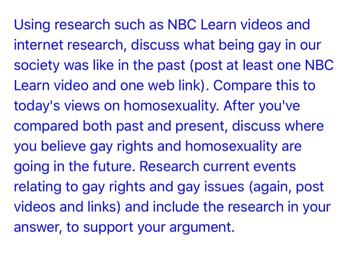 Using research such as NBC Learn videos and internet research, discuss what being gay in our society was like in the past (po