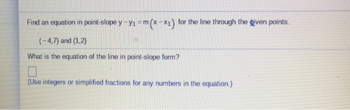 point slope form y-y1=m(x-x1)  Solved: Find An Equation In Point-slope Y - Y122 = M(x -x122 ...