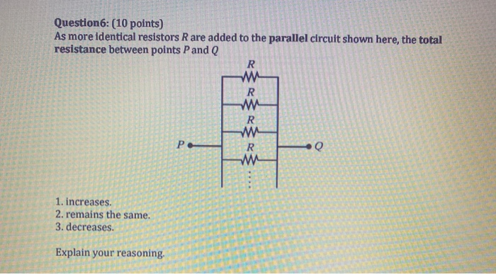 Solved: Question 6: (10 Points) As More Identical Resistor... | Chegg.comChegg