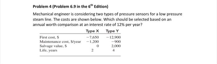 Problem 4 (Problem 6.9 in the 6th Edition) Mechanical engineer is considering two types of pressure sensors for a low pressur