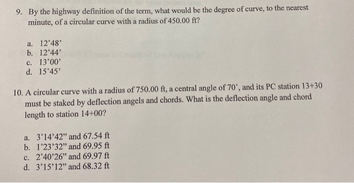 9. By the highway definition of the term, what would be the degree of curve, to the nearest minute, of a circular curve with