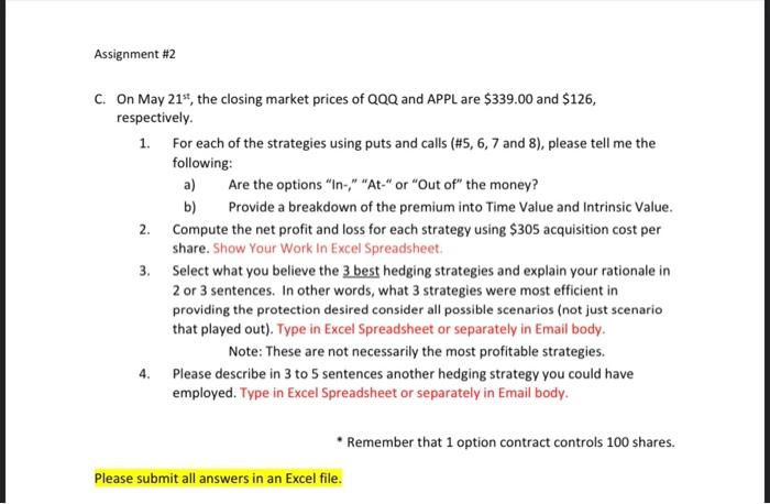 Assignment #2 2. C. On May 21s, the closing market prices of QQQ and APPL are $339.00 and $126, respectively. 1. For each of