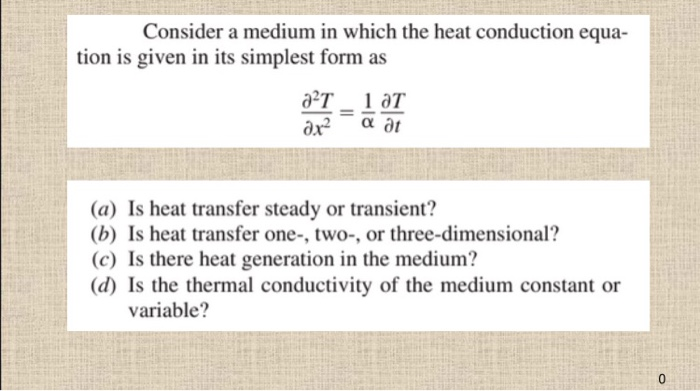 simplest form generator  Solved: Consider A Medium In Which The Heat Conduction Equ ...