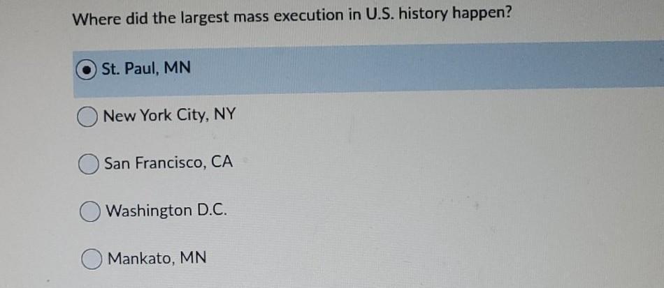 Where did the largest mass execution in U.S. history happen? St. Paul, MN New York City, NY San Francisco, CA Washington D.C.