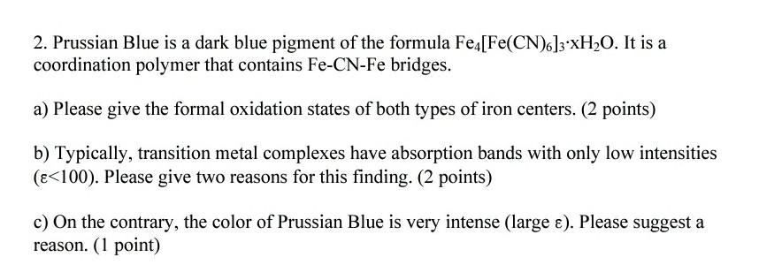 Solved 2 Prussian Blue Is A Dark Blue Pigment Of The For Chegg Com