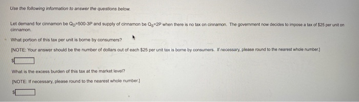 Use the following information to answer the questions below. Let demand for cinnamon be Qp500-3P and supply cinnamon f cinnam