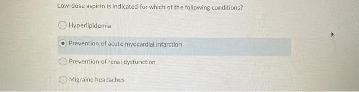 Low-dose aspirin is indicated for which of the following conditions? Hyperlipidemia Prevention of acute myocardial infarction