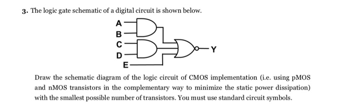 Solved: 3. The Logic Gate Schematic Of A Digital Circuit I ... on 74ls00 nand gate diagram, is is not diagram, cmos diagram,