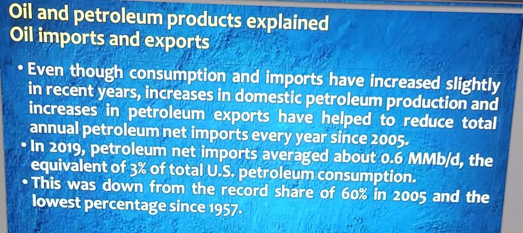 Oil and petroleum products explained Oil imports and exports Even though consumption and imports have increased slightly in r