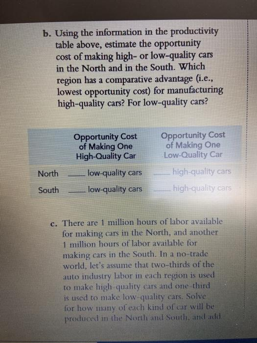 b. Using the information in the productivity table above, estimate the opportunity cost of making high- or low-quality cars i