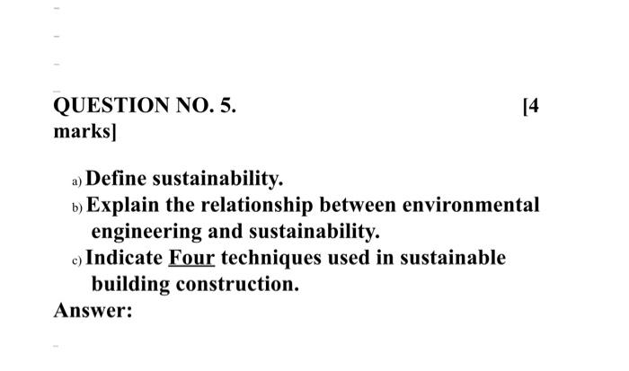 14 QUESTION NO. 5. marks) a) Define sustainability. b) Explain the relationship between environmental engineering and sustain