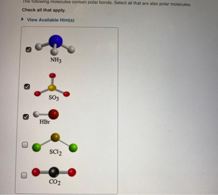 Solved The Following Molecules Contain Polar Bonds Selec Chegg Com