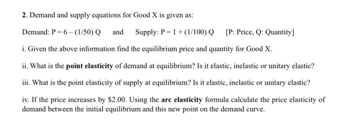 Solved 2 Demand And Supply Equations For Good X Is Given