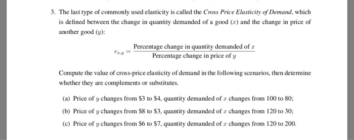 Solved 3 The Last Type Of Commonly Used Elasticity Is Ca